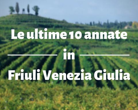 Le ultime 10 annate in Friuli Venezia Giulia