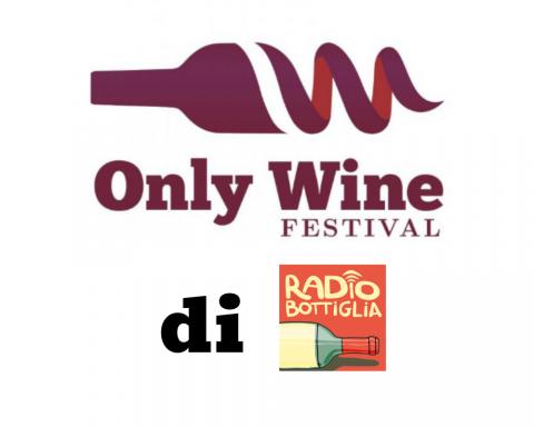 Only Wine Festival 2019 di RadioBottiglia