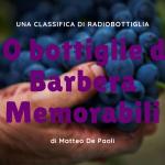 10 Bottiglie di Barbera memorabili